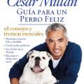 Cesar Millan - Guia para un Perro Feliz