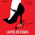 Afiche - La Piel de Venus