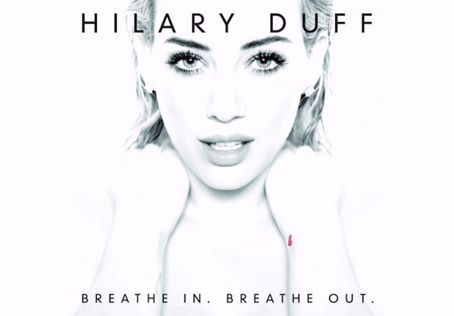 Sony Music - Breathe In - Breathe Out - Hilary Duff
