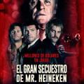 Afiche - El Gran Secuestro de Mr Heineken