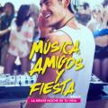 Afiche - Musica Amigos y Fiesta