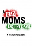 A Bad Moms Christmas - Afiche