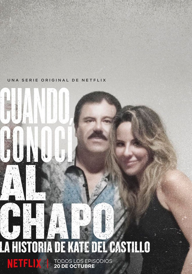 Netflix - Cuando Conoci al Chapo - La Historia de Kate del Castillo - Poster