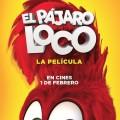 Afiche - El Pajaro Loco - La Pelicula