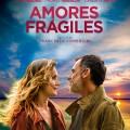 Afiche - Amores Fragiles