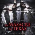 Afiche - La Masacre de Texas - El Origen de Leatherface