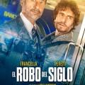 Afiche - El Robo del Siglo